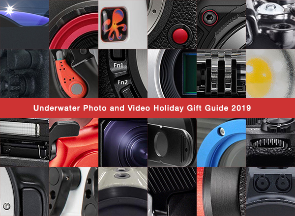 Underwater Photo And Video Holiday Gift Guide 2019