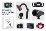 Underwater Photography Equipment Holiday 2012 Buyer's Guide